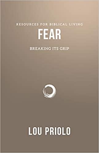Fear: Breaking Its Grip